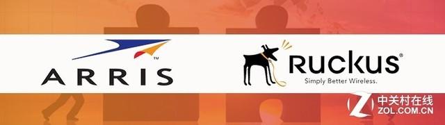 ARRIS宣布完成对Ruckus Wireless的收购
